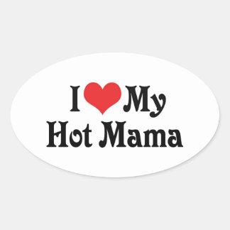 I Love My Hot Mama Sticker