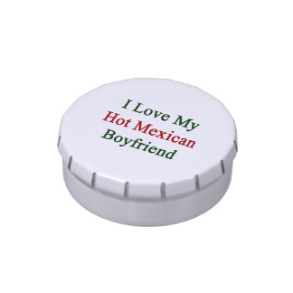 I Love My Hot Mexican Boyfriend Candy Tins