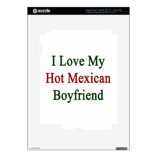 I Love My Hot Mexican Boyfriend Decals For iPad 3