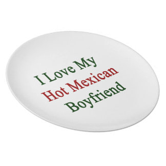 I Love My Hot Mexican Boyfriend Melamine Plate