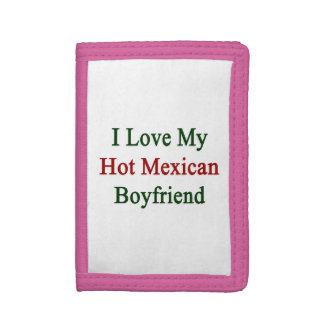 I Love My Hot Mexican Boyfriend Trifold Wallet