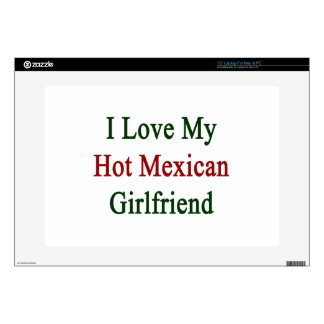 "I Love My Hot Mexican Girlfriend 15"" Laptop Skin"