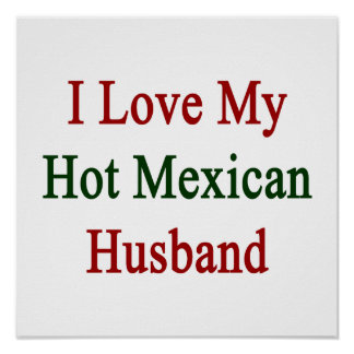 I Love My Hot Mexican Husband Poster