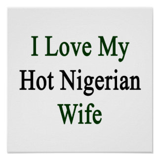 I Love My Hot Nigerian Wife Poster
