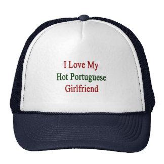 I Love My Hot Portuguese Girlfriend Trucker Hats