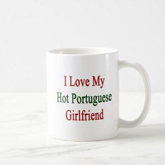 I Love My Hot Portuguese Girlfriend Mug