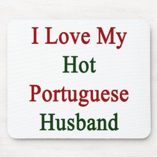 I Love My Hot Portuguese Husband Mouse Pad