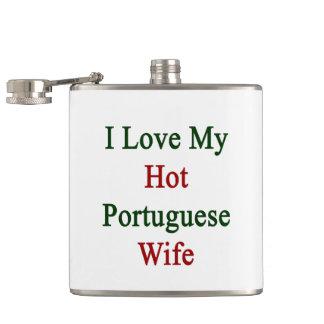 I Love My Hot Portuguese Wife Flasks