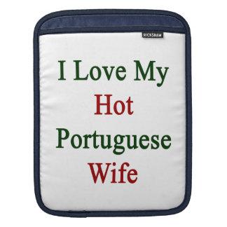 I Love My Hot Portuguese Wife iPad Sleeve