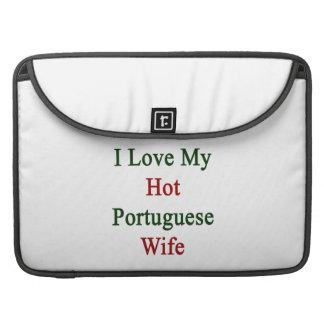 I Love My Hot Portuguese Wife MacBook Pro Sleeve