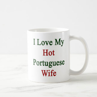 I Love My Hot Portuguese Wife Mugs
