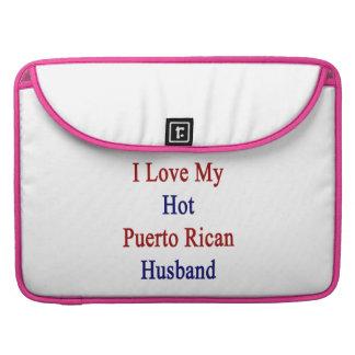 I Love My Hot Puerto Rican Husband Sleeve For MacBooks