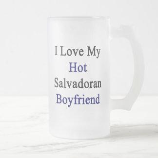 I Love My Hot Salvadoran Boyfriend Beer Mug
