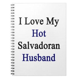 I Love My Hot Salvadoran Husband Note Book