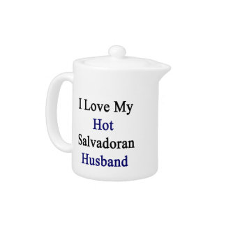 I Love My Hot Salvadoran Husband
