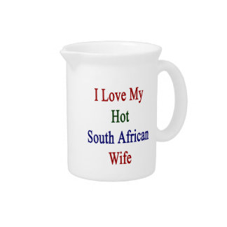 I Love My Hot South African Wife Beverage Pitchers