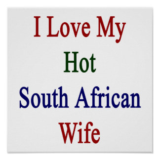 I Love My Hot South African Wife Print