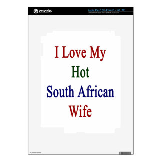 I Love My Hot South African Wife iPad 3 Skin
