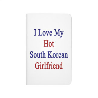 I Love My Hot South Korean Girlfriend Journal