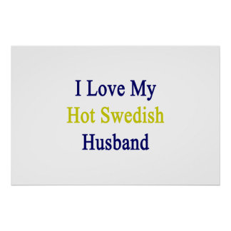 I Love My Hot Swedish Husband Poster
