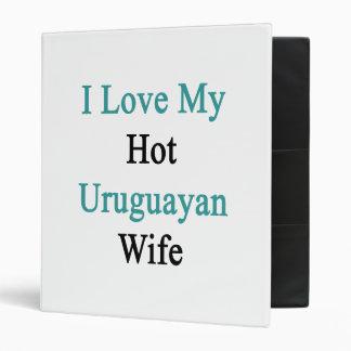 I Love My Hot Uruguayan Wife Binder