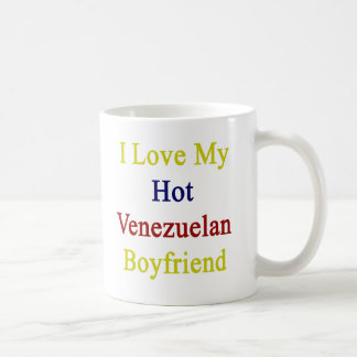 I Love My Hot Venezuelan Boyfriend Coffee Mug