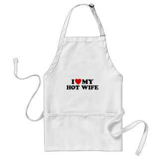 I Love My Hot Wife Aprons