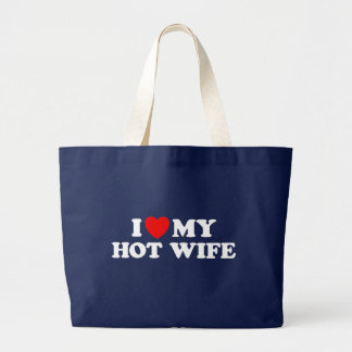 I Love My Hot Wife Large Tote Bag