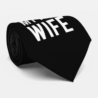 I love my Hot Wife Neck Tie