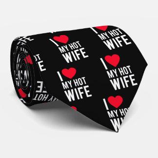 I love my Hot Wife Tie