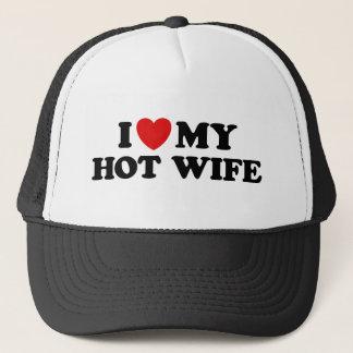 I Love My Hot Wife Trucker Hat