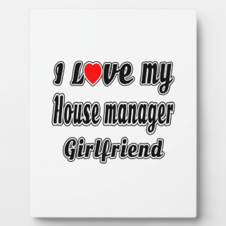 I Love My House manager Girlfriend Display Plaque