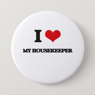 I Love My Housekeeper Button