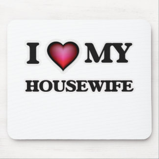I love my Housewife Mouse Pad