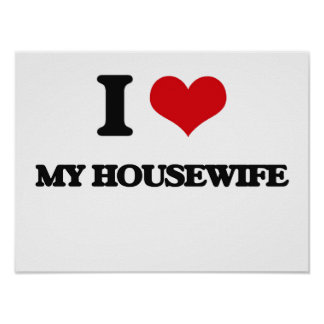 I Love My Housewife Posters