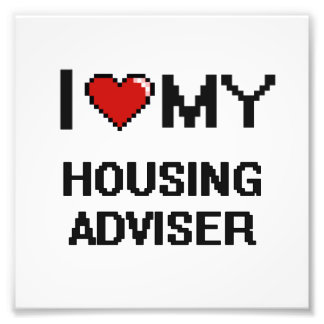 I love my Housing Adviser Photo Print