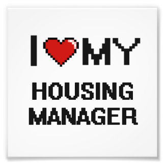 I love my Housing Manager Photo Print