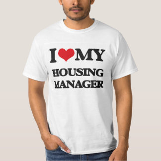 I love my Housing Manager Shirts