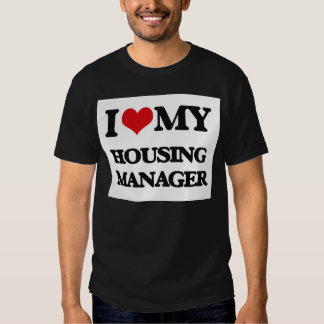 I love my Housing Manager T-shirts