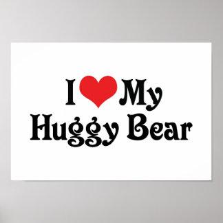 I Love My Huggy Bear Poster