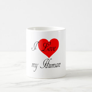 I love my Human Coffee Mug