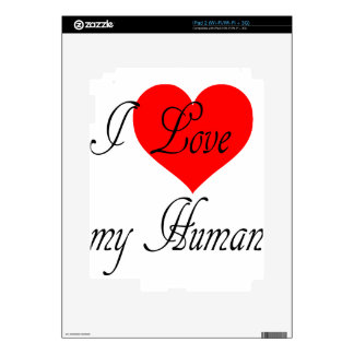 I love my Human Decals For The iPad 2