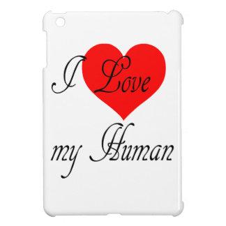 I love my Human iPad Mini Cases