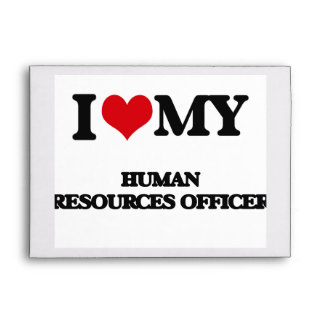 I love my Human Resources Officer Envelope