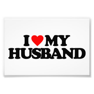 I LOVE MY HUSBAND PHOTO PRINT