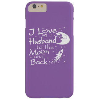I Love My Husband to the Moon and Back Barely There iPhone 6 Plus Case