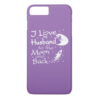 I Love My Husband to the Moon and Back iPhone 7 Plus Case