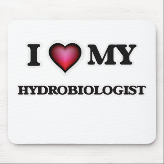 I love my Hydrobiologist Mouse Pad