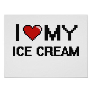 I Love My Ice Cream Digital design Poster