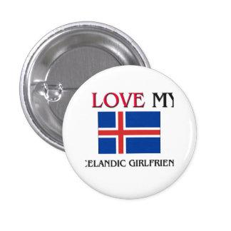 I Love My Icelandic Girlfriend Pins